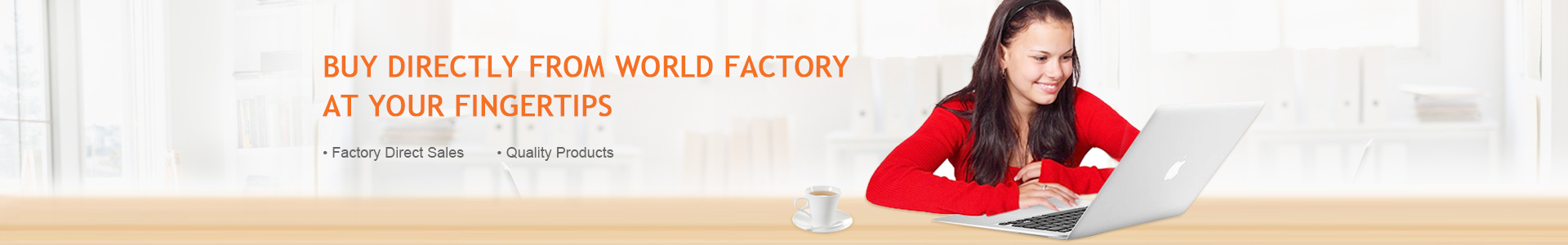 Buy directly from world factory